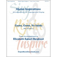 Come, Come, Ye Saints (Hymn Inspirations)