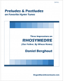 RHOSYMEDRE (Our Father, By Whose Name), Three Impressions on