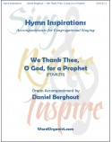 We Thank Thee, O God, for a Prophet (Hymn Inspirations)