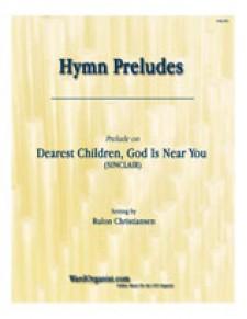 Dearest Children, God Is Near You