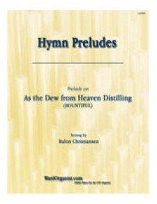 As the Dew from Heaven Distilling